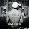 C-murder,one False Move Ft.B.G. Young Buck,g-dinero