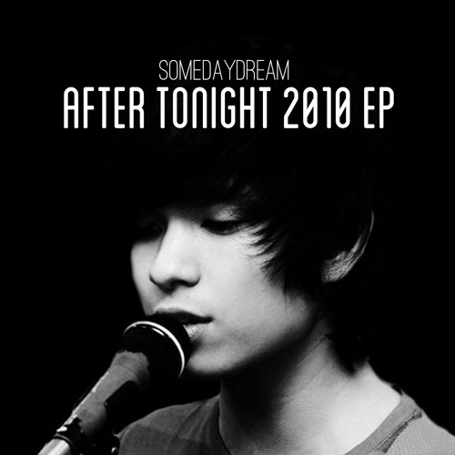 Somedaydream - After Tonight (After Tonight 2010 EP) [FREE DOWNLOAD]