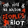 Che Jose & Mr Wilson - People's Riot [Bombsquad]