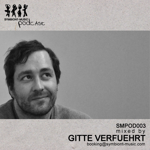 SMPOD003 // symbiont-music podcast #3 selected & mixed by Gitte Verfuehrt