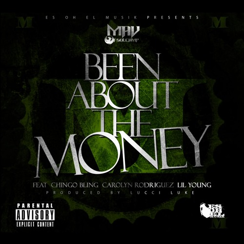 MAV - BEEN ABOUT THE MONEY (RADIO EDIT) FREE DL ft CHingo bling, Carolyn Rodriguez, Lil Young
