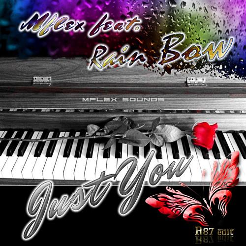 Mflex feat. Rain Bow - Just You (R87 edit)