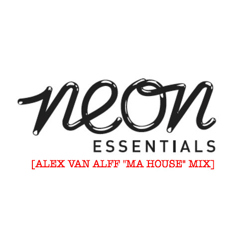 "ALEX VAN ALFF ""MA HOUSE"" NEON ESSENTIALS MIX"