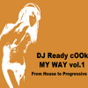 DJ Ready cOOk - My Way Vol.1 - From House to Progressive!