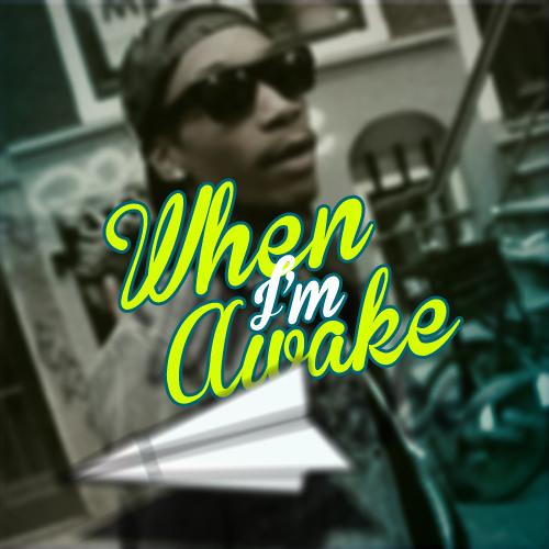 When I'm Awake (SOLD)