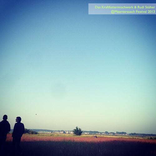 Das Kraftfuttermischwerk & Rudi Stöher @ Meeresrausch Festival 2013