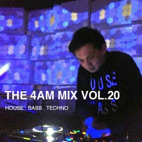 The 4 Am Mix Vol 20