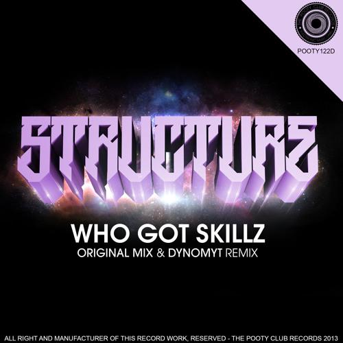 Structure - Who Got Skillz (Dynomyt Remix)