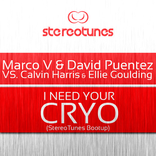 Marco V.  David Puentez Vs. Calvin Harris - I Need Your Cryo (StereoTunes Bootup)