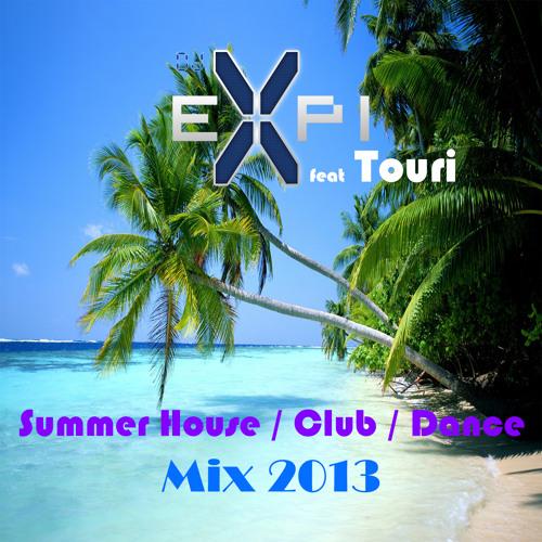 House / Club / Dance Summer Mix 2013 | Dj EXPI & Touri