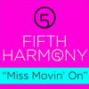 Fifth Harmony - Miss Movin On (audio)