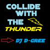 Collide With The Thunder (Hellberg, W&W, Vicetone) [DJ D-Gree Mashup]