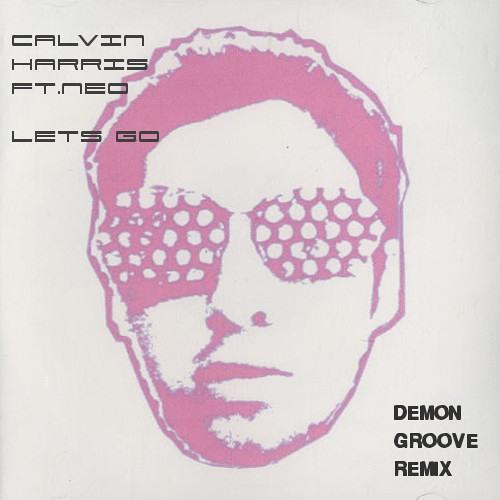 Calvin Harris Feat. Ne-Yo - Lets Go [Demon Groove Remix] Free Download