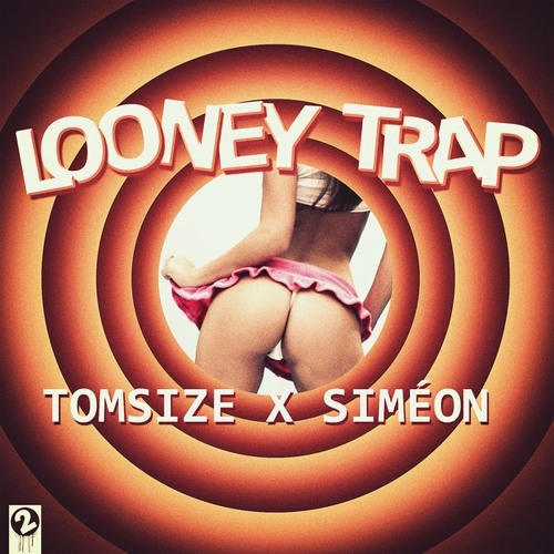 Tomsize & Simeon - Looney Trap