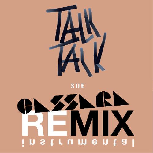 Sue - Talk Talk (CASSARA Remix INSTRUMENTAL! FREE DOWNLOAD!)
