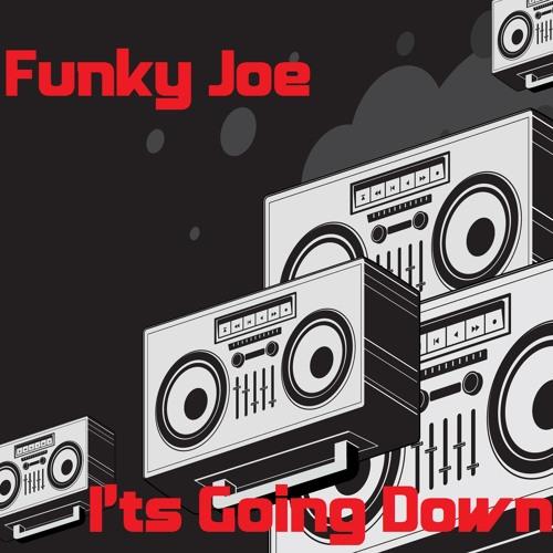 Funky Joe - It's Going Down [FREE DOWNLOAD]
