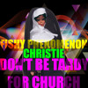 Don't Be Tardy For Church