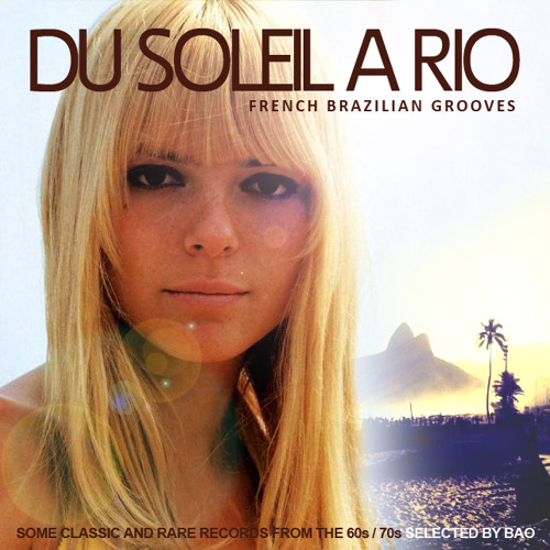 DU SOLEIL A RIO / Selected by @baosoulshiner