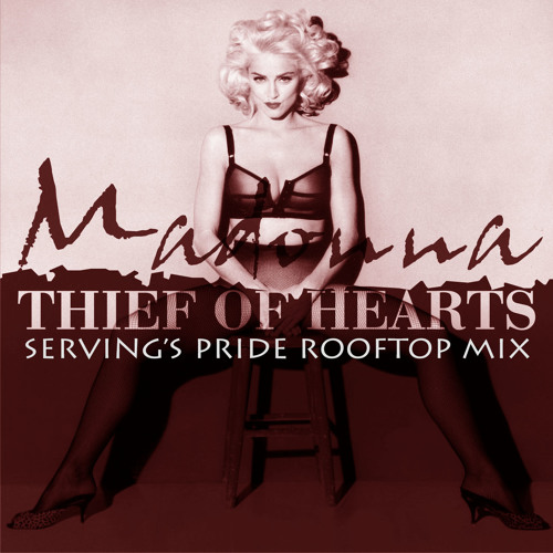PREVIEW: MADONNA: THIEF OF HEARTS (SERVING'S PRIDE ROOFTOP MIX)