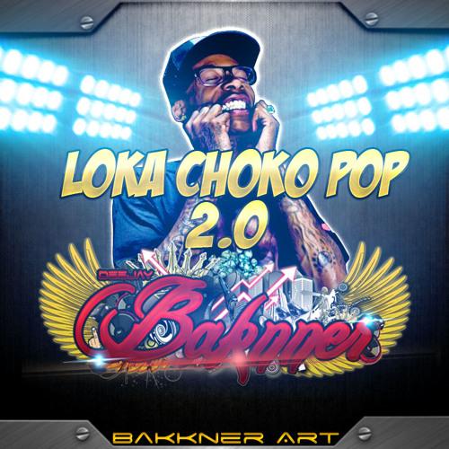 •Loka ChokoPop 2.0-DjBaKnNeR•