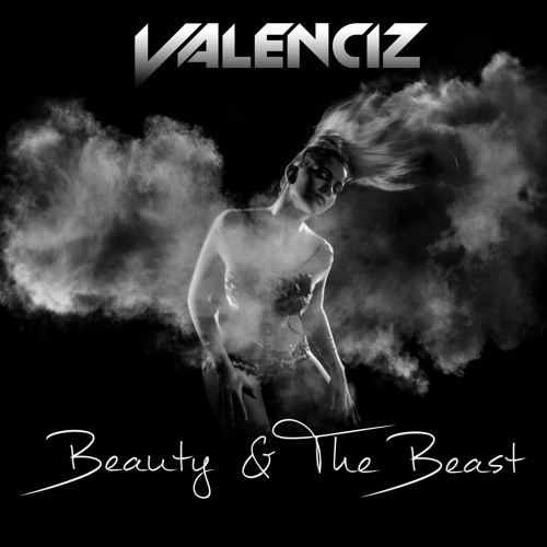 Valenciz - Beauty & The Beast