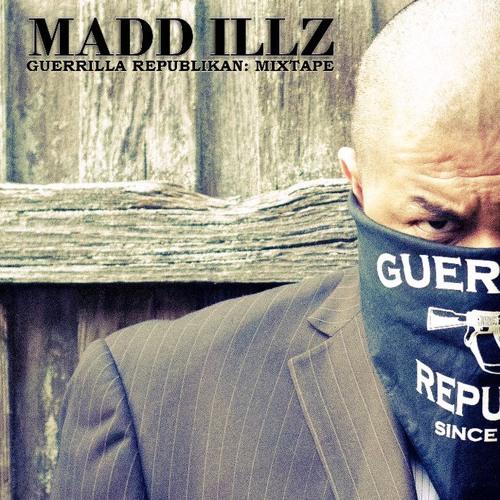 MADD ILLZ-Guerrilla Republikan Mixtape: Vol 1