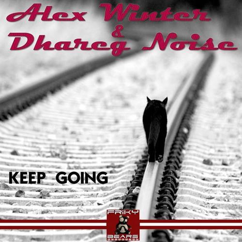 Alex Winter & Dhareg Noise - Keep Going (Original Mix) [Friky Bears Recordings]