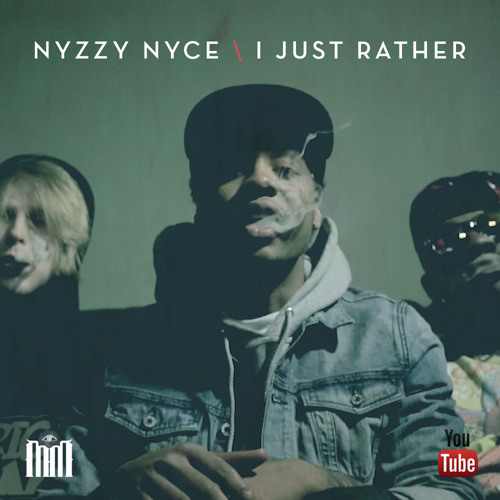 Nyzzy Nyce - I Just Rather