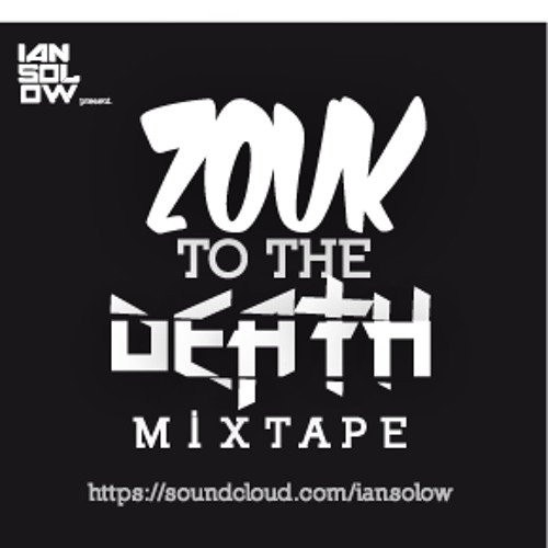 ─╤╦︻ ZOUK TO THE DEATH ︻╦╤─