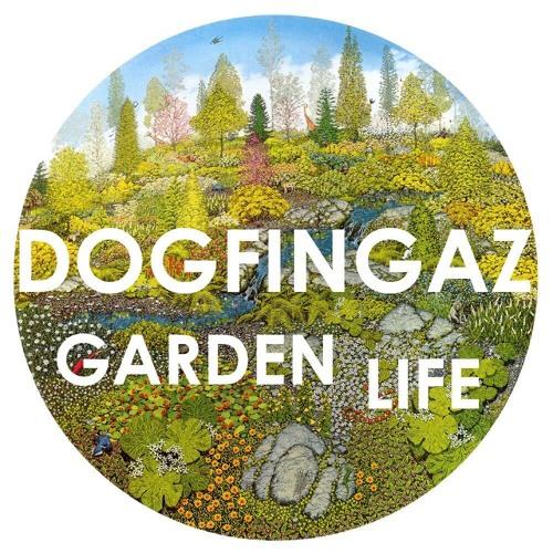 DOGFINGAZ - GARDEN LIFE