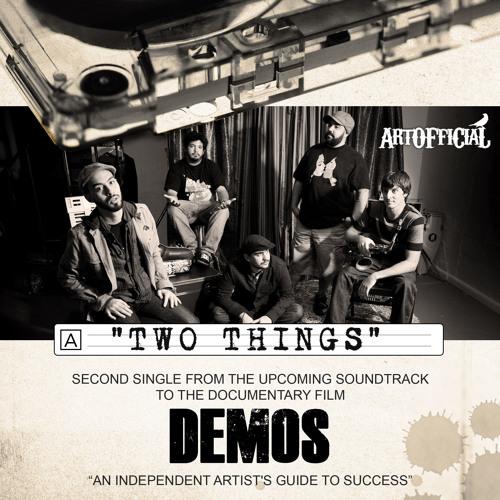 DEMOS Presents: ArtOfficial - Two Things