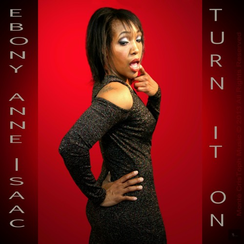 """Ebony Anne Isaac - """"Turn It On"""" (from the album, """"Touch Me"""")"""