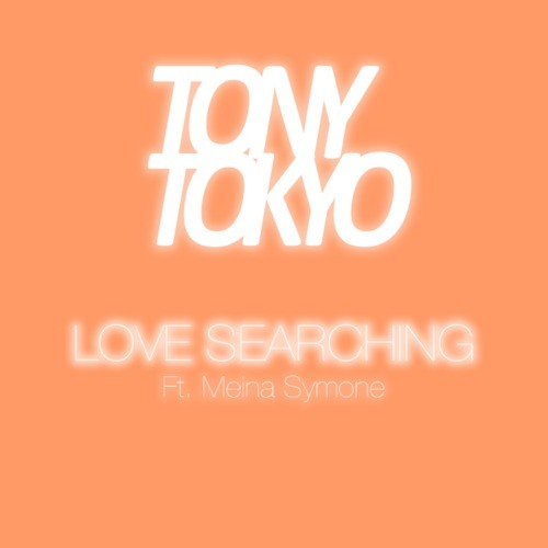 Love Searching by Tony Tokyo ft. Meina Symone