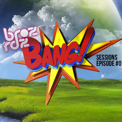 Broz Rodriguez - Bang! Sessions Episode #013