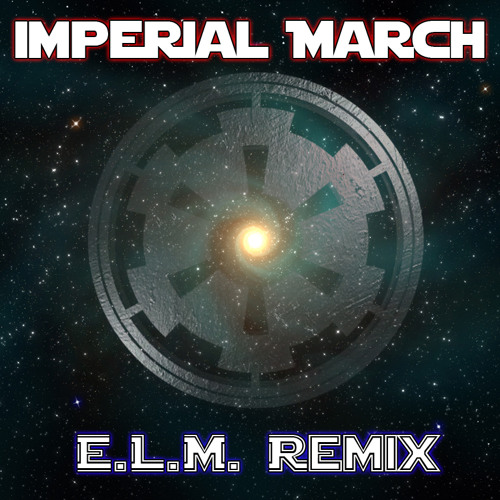Imperial March (E.L.M. It's a TRAP Remix)