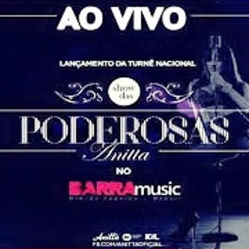 O ANITTA SHOW MUSICA DE PODEROSAS BAIXAR MC DAS