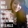 The Bad (Wale) & Practice (Drake) Remix
