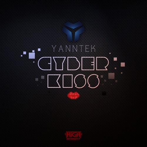 Yanntek - Cyber Kiss [CLIP] [Out NOW]