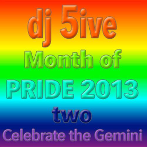 dj 5ive Month of PRIDE 2013 two; Celebrate the Gemini