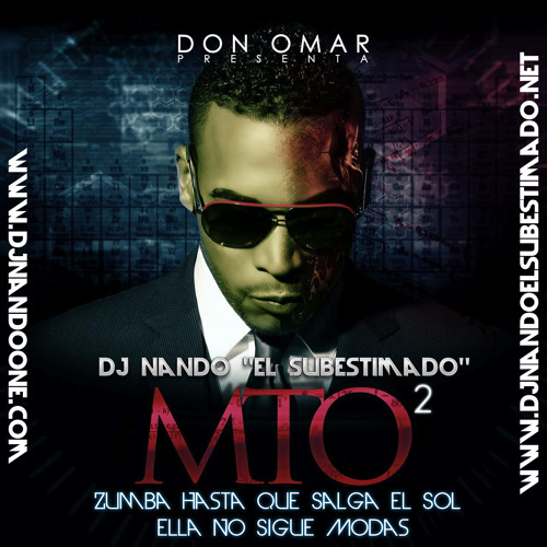Don Omar Ft. Dj Nando ''El Subestimado''- MTO2 Mix