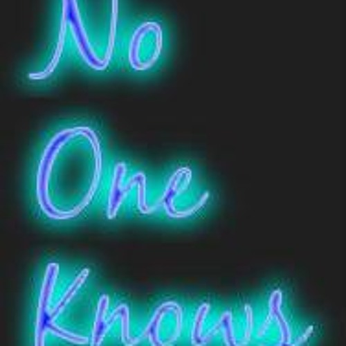 No One Knows