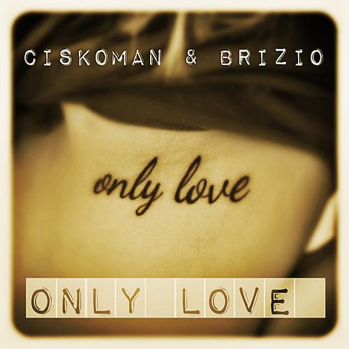 Ciskoman & Brizio - ONLYLOVE [FREE DOWNLOAD]