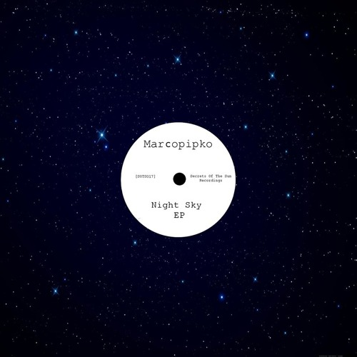 NIGHT SKY EP - MARCOPIPKO - SECRET OF THE SUN RECORDINGS