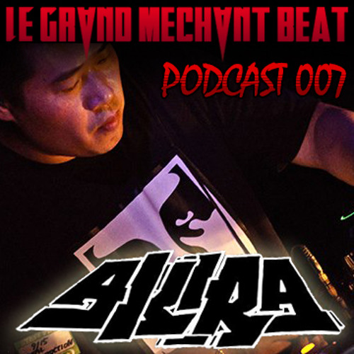 [Le Grand Mechant Beat PODCAST 007]-Akira @  Le Grand Mechant Beat # 9 live set