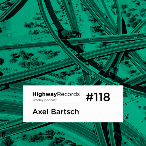 Highway Podcast #118 — Axel Bartsch