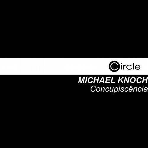 Michael Knoch - Concupiscencia [Circle Music]