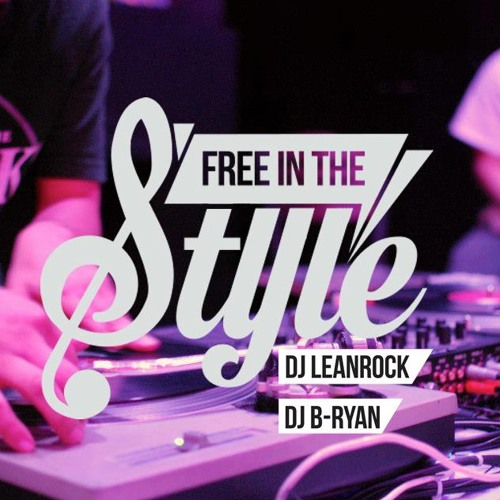 Free In The Style - (Dj Lean Rock & Dj B Ryan)