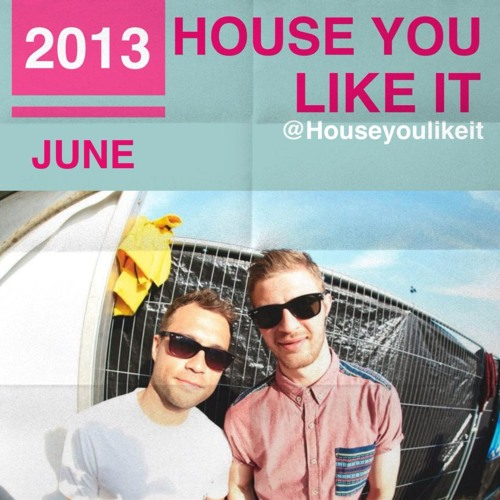 House you like it  (june 2013)