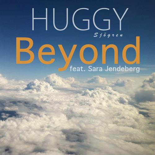 HUGGY SJÖGREN feat. Sara Jendeberg - Beyond (Vocal Edit)