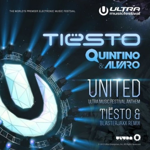 Tiesto, Quintino & Alvaro - United (Tiesto & Blasterjaxx Remix) [OUT NOW Ultra Records]